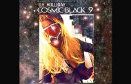 """G.E. Holliday – """"CosmicBlack 9"""" – the soundscape is unfailingly beautiful"""