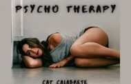 """Cat Calabrese – """"Psycho Therapy""""gives you a glimpse into thedarkest and most challenging year of her life"""