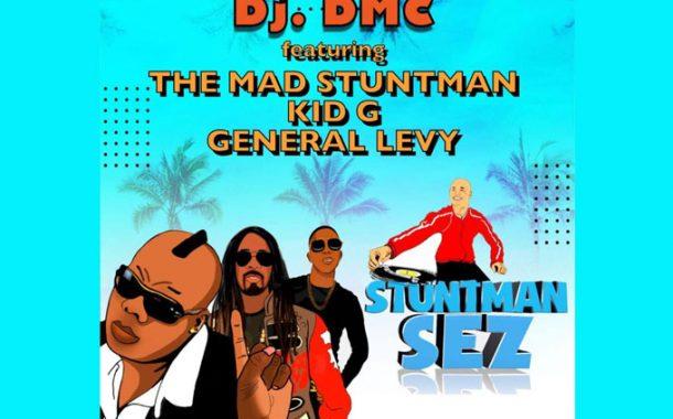 Dj DMC – 'Stuntman Sez' ft. The Mad Stuntman, General Levy & Kid G