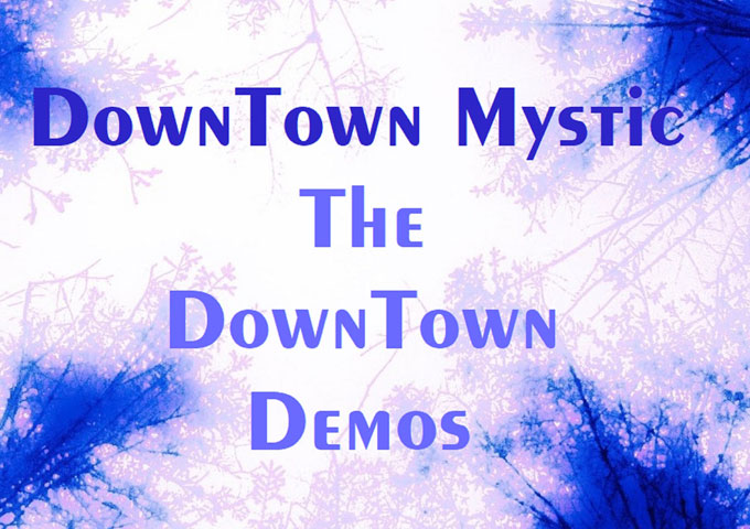 DownTown Mystic – 'The DownTown Demos'EPfeatures downright killer songs and beats!