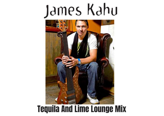 "James Kahu – New Single, ""Tequila And Lime Lounge Mix"""