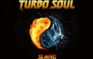 """Slang – """"Turbo Soul"""" – technical mastery counterbalanced by a sense of soul and groove"""