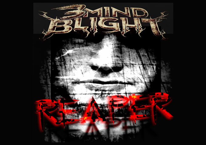 """3Mind Blight – """"Reaper"""" – insanely heavy riffage, and some absolutely incredible vocals!"""