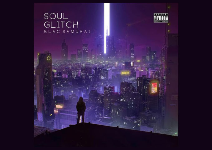 "Blac Samurai – ""Soul Glitch"" is full of futuristic atmospheres!"
