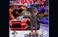 """Da-Mind– """"My Best Life"""" – a determination and tenacity to enjoy life, in our troubled times, taking it day by day"""