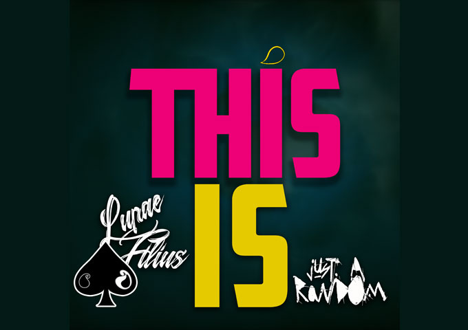 """Lupae Filius & Just A Random – """"This Is"""" – a set of triumphant performances that embodies the heart and soul of their craft and their city"""