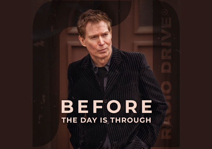 """Radio Drive ft. Kevin Gullickson – """"Before The Day Is Through"""" oozes with authenticity and charisma!"""
