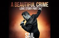 """SAIL – """"A Beautiful Crime (Love Story Part 3)"""" is consistently entertaining, dynamic and all-embracing!"""